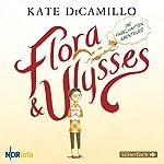 Flora und Ulysses: Die fabelhaften Abenteuer | Kate DiCamillo
