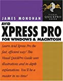 Avid Xpress Pro for Windows and Macintosh, James Monohan, 0321145976