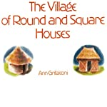 Village of Round and Square Houses | Ann Grifalconi