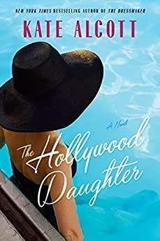 The Hollywood Daughter: A Novel by [Alcott, Kate]