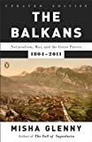 Book cover for The Balkans: Nationalism, War & the Great Powers, 1804-1999