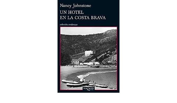 Amazon.com: Un hotel en la Costa Brava: (Tossa de Mar, 1934-1939) (Volumen independiente) (Spanish Edition) eBook: Nancy Johnstone, Juan Manuel Salmerón ...
