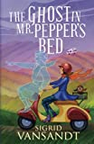 The Ghost In Mr. Pepper's Bed: A Willow Valley Cozy Mystery by  Sigrid Vansandt in stock, buy online here