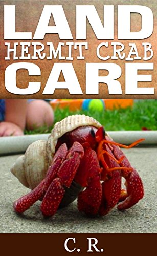 Land Hermit Crab Care by [R., C.]