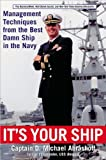 by Michael Abrashoff It's Your Ship: Management Techniques from the Best Damn Ship in the Navy(text only)1st (First) edition[Hardcover]2002
