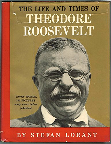 The life and times of Theodore Roosevelt (The Life And Times Of Theodore Roosevelt)