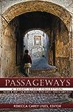 Passageways, Rebecca Carey Lyles, Peter R Leavell, Valerie D Gray, Lisa Michelle Hess, 0989462420