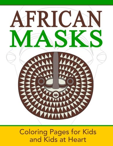 African Masks Coloring Pages for Kids and Kids at Heart (Hands-On Art History) (Volume 1) [Art History, Hands-On] (Tapa Blanda)
