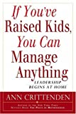 If You've Raised Kids, You Can Manage Anything, Ann Crittenden, 1592400736