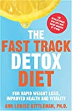 The Fast Track Detox Diet: For Rapid Weight Loss, Improved Health and Vitality