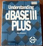 Understanding dBase III Plus, Simpson, Alan, 089588349X