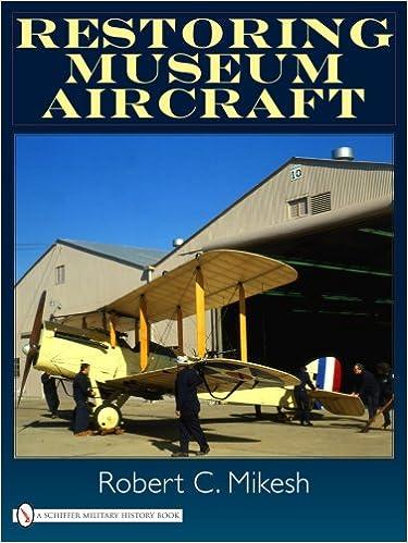 Restoring Museum Aircraft: Robert C  Mikesh: 9780764332340