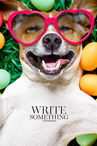 Notebook - Write something: Funny jack russell easter bunny dog with eggs around on grass laughing taking a selfie with smartphone, wearing sunglasses ... College Ruled Paper, 6 x 9 inches (100sheets) -