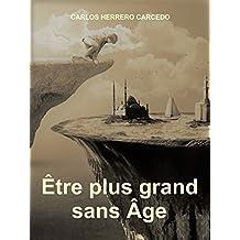 ÊTRE PLUS GRAND SANS ÂGE (French Edition)