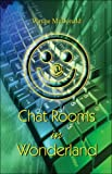 Chat Rooms in Wonderland, Wayne McDonald, 1413789943