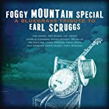 Foggy Mountain Special: A Bluegrass Tribute To Earl Scruggs