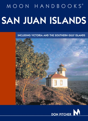 Moon Handbooks San Juan Islands: Including Victoria and the Southern Gulf Islands pdf