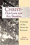 Christ- Our Love for All Seasons, Ralph Wright, 0809143275