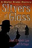 Slivers of Glass: A Skylar Drake Mystery