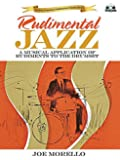 Rudimental Jazz: A Musical Application of Rudiments to the Drumset (Modern Drummer Publications' Classics)