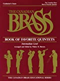 The Canadian Brass Book of Favorite Quintets, The Canadian Brass, Henry Charles Smith, 1458401421