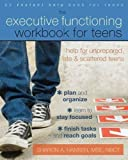 The Executive Functioning Workbook for Teens: Help for Unprepared, Late, and Scattered Teens by Sharon A. Hansen MSE NBCT (2013-10-01)