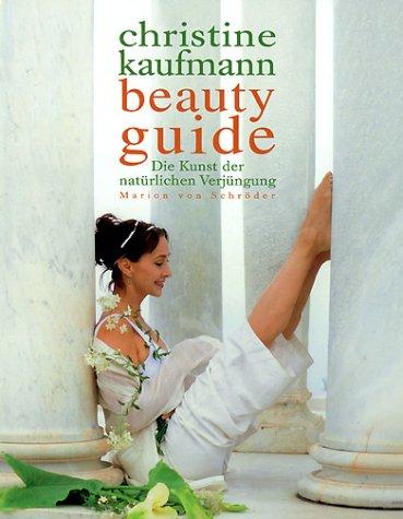 Beauty Guide - Die Kunst der natürlichen Verjüngung