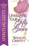 Unwrapping Your Gifts of Grace, Wanda Griffith, 0871481308