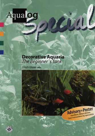 Decorative Aquaria: The Beginner's Tank (AQUALOG Special)