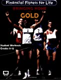 Bringing Home the Gold, Grades 9-12: Student Workouts (Financial Fitness for Life)