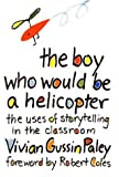 The Boy Who Would Be a Helicopter, Vivian G. Paley, 0674080300