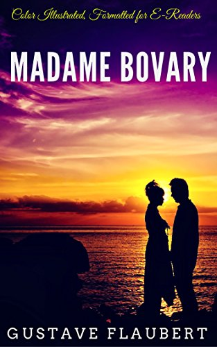 Madame Bovary: Color Illustrated, Formatted for E-Readers (Unabridged Version) (English Edition)