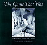 The Game That Was, Richard Cahan and Mark Jacob, 0809230739