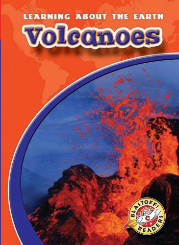 Volcanoes (Blastoff! Readers: Learning About the Earth) (Blastoff Readers. Level 3)