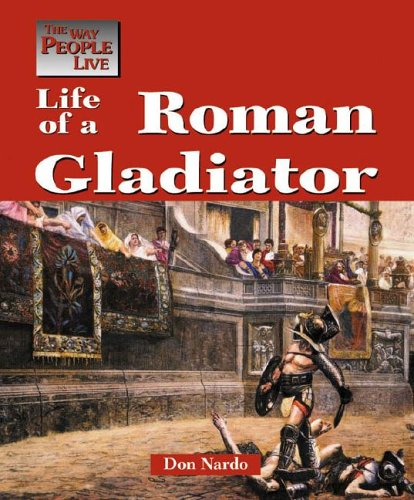 The Way People Live - Life of a Roman Gladiator