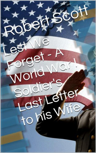 Lest We Forget - A World War I Soldier's Last Letter to his Wife by [Scott, Robert]