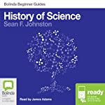 History of Science: Bolinda Beginner Guides | Sean F. Johnston