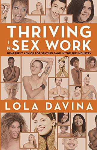 Thriving in Sex Work: Heartfelt Advice for Staying Sane in the Sex Industry