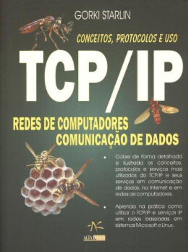 Redes De Computadores. Comunicação De Dados TCP/IP. Conceitos, Protocolos E Uso