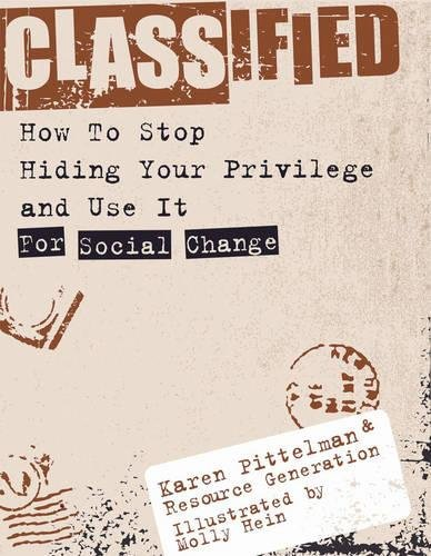 Classified  How To Stop Hiding Your Privilege And Use It For Social Change