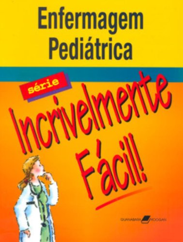 Enfermagem Pediátrica - Série Incrivelmente Fácil