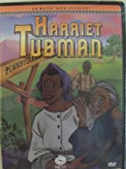 Harriet Tubman - Animated Hero Classics by…