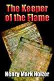 The Keeper of the Flame, Mark Holzer Henry, 1591139112