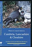 Where to watch birds in Cumbria, Lancashire & Cheshire