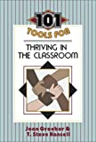 101 Tools for Thriving in the Classroom, Groeber Joan and Hansell T. Steve, 1575171600