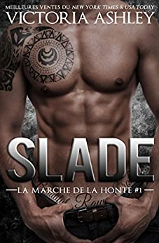 Slade: La marche de la honte #1 (French Edition) by [Ashley, Victoria]