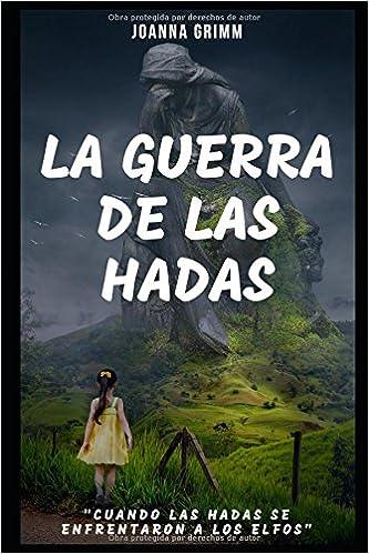 La guerra de las hadas: Amazon.es: Joanna Grimm: Libros