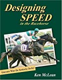 Designing Speed in the Racehorse, Ken McLean, 0929346807