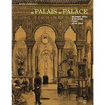 DU PALAIS AU PALACE : DES GRANDS HÔTELS DE VOYAGEURS À PARIS