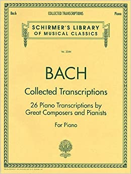 Collected Transcriptions: Piano Solo (Schirmer's Library of Musical Classics) (1999-04-01)
